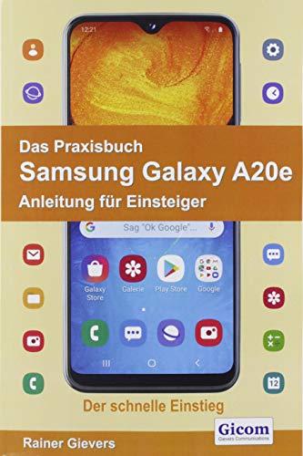 Das Praxisbuch Samsung Galaxy A20e - Anleitung für Einsteiger