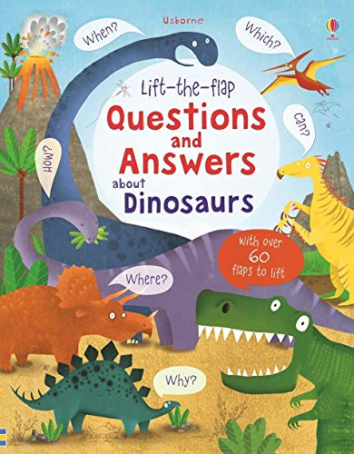 Lift-the-flap Questions and Answers about Dinosaurs (Lift-the-Flap Questions and Answert): 1 (Lift-the-Flap Questions & Answers)