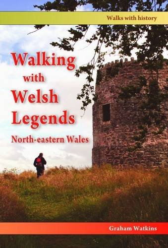 Walking with Welsh Legends: North-Eastern Wales