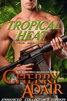 [Cherry Adair]のTropical Heat Enhanced (T-FLAC Short Story 2) (English Edition)