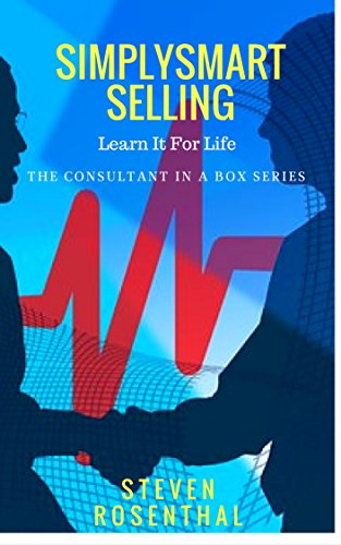 SimplySmart Selling: You Can Sell Anything-Learn It For Life: A Guide to Becoming A Sales Guru (Consultant In A Box Series) (English Edition)