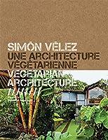 Simón Vélez: Architecte La Maitrise Dubambou / Architect Mastering Bamboo