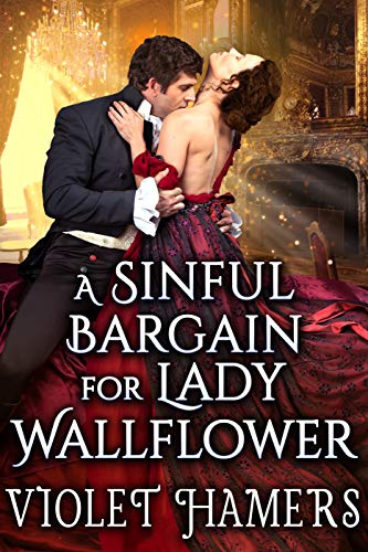 A Sinful Bargain for Lady Wallflower: A Steamy Historical Regency Romance Novel (English Edition)