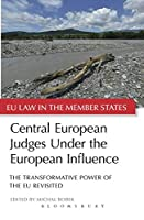Central European Judges Under the European Influence (Eu Law in the Member States)
