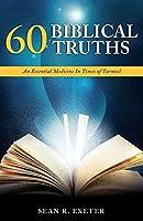 60 Biblical Truths: An Essential Medicine In Times of Turmoil