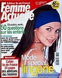 FEMME ACTUELLE [No 714] du 01/06/1998 - MODE SPECIAL LINGERIE -50 QUESTIONS SUR LES ENFANTS -LEUR VIE A BASCULE A CAUSE D'UNE ERREUR DE L'ADMINISTRATION -DE JOLIS PETITS ABRIS DE JARDIN POUR TOUT RANGER