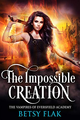 The Impossible Creation (The Vampires of Eversfield Academy Book 2) (English Edition)