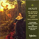 Holst: Morning of the Year / Golden Goose / King Estmere