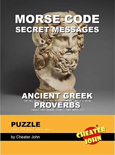 Morse Code Secret Messages Puzzle: Ancient Greek Proverbs (Morse Code Puzzles) (English Edition)