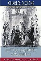 Little Dorrit, Volume II (Esprios Classics)