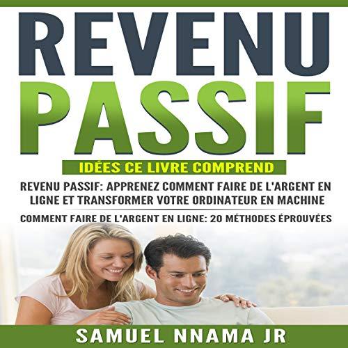Couverture de Revenu Passif: Idées 2 Manuscrits Inclus Revenu Passif et Comment Faire de l'Argent En Ligne