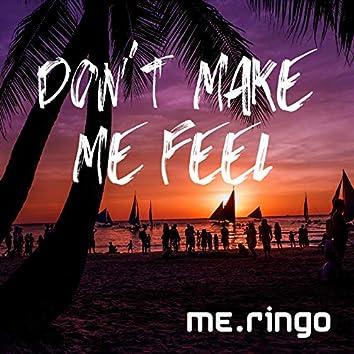 Don't Make Me Feel