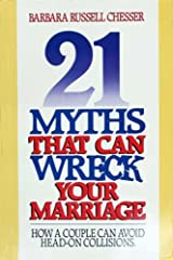 21 Myths That Can Wreck a Marriage Hardcover