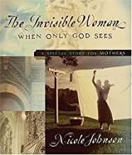 The Invisible Woman by Nicole Johnson (February 16,2005)