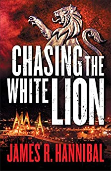 Chasing the White Lion by [James R. Hannibal]