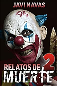 Relatos de muerte 2 (Relatos de terror) (Spanish Edition) by [Javi Navas]