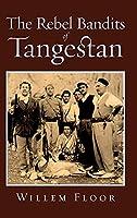 The Rebel Bandits of Tangestan
