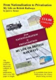 From Nationalization to Privatization: My Life on British Railways