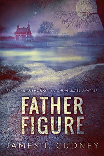 Father Figure: A Novel by [James J. Cudney, Nicki Kuzn]