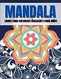 Libros Para Colorear Fácilmente Para niños: Relajantes Libros Para Colorear Para Niños Con Mandalas Fantástico Libro para Colorear y Dibujar. páginas para colorear fáciles y relajantes