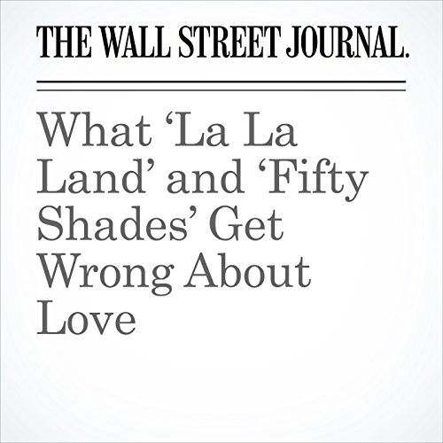What 'La La Land' and 'Fifty Shades' Get Wrong About Love copertina