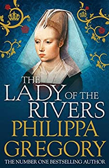 The Lady of the Rivers (COUSINS' WAR) by [Philippa Gregory]