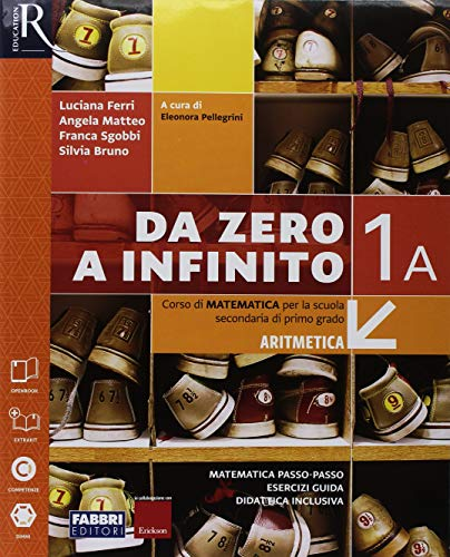 Da zero a infinito. Con Quaderno ed Eserciziario matematica. Per la Scuola media. Con ebook. Con espansione online: 1\A-B
