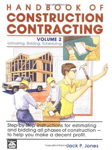 Handbook of Construction Contracting: Estimating, Bidding, Scheduling, Vol. 2