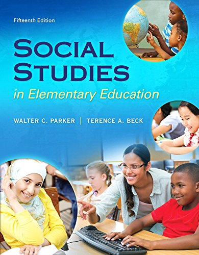 Compare Textbook Prices for Social Studies in Elementary Education, Enhanced Pearson eText with Loose-Leaf Version -- Access Card Package  What's New in Curriculum & Instruction 15 Edition ISBN 9780134043159 by Parker, Walter C.,Beck, Terence A.