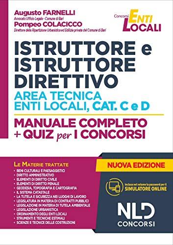 Istruttore e istruttore direttivo area tecnica enti locali, cat. C e D. Manuale completo + quiz per i concorsi