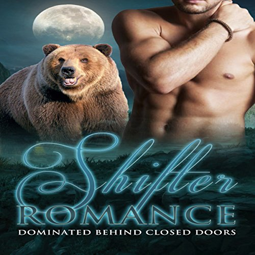 Shifter Romance: Dominated Behind Closed Doors audiobook cover art