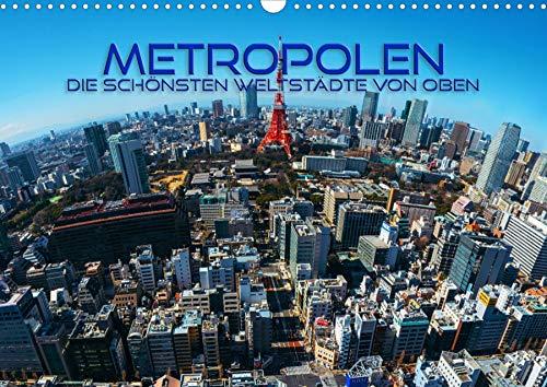 Metropolen - die schönsten Weltstädte von oben (Wandkalender 2022 DIN A3 quer)