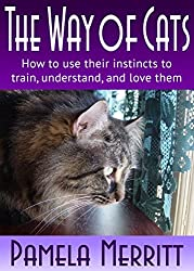Image: The Way of Cats: How to use their instincts to train, understand, and love them | Kindle Edition | by Pamela Merritt (Author). Publisher: WereBear Media, LLC (May 30, 2018)