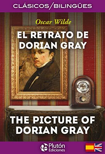 El Retrato De Dorian Gray/ The Picture Of Dorian Gray (Colección Clásicos Bilingües)