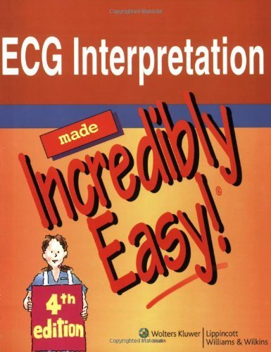 ECG Interpretation Made Incredibly Easy (4th, 08) by Springhouse [Paperback (2007)]