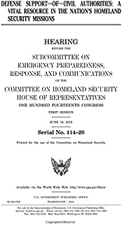 Defense support of civil authorities: a vital resource in the nation's homeland security missions