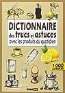 Dictionnaire des trucs et astuces avec les produits du quotidien par Sousa