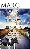 The Cow, the Penguin, and the Road to Nowhere (Max Mercury Book 1) (English Edition)