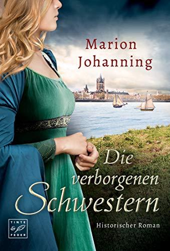 Die verborgenen Schwestern (Die Rhein-Trilogie 2)