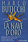 La nave d'oro: Le avventure di Oswald Breil e Sara Terracini (La Gaja scienza Vol. 670)