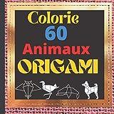 Colorie 60 ANIMAUX ORIGAMI: Livre de coloriage enfant dessins d'ORIGAMI sur fond noir a colorier en toute creativite 20,96x20,96 cm, Idee de cadeau pour Noel et les enfants des 2 ans