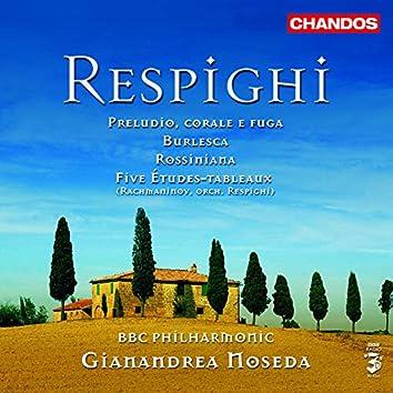 Respighi: Rossiniana / Burlesca / Preludio, Corale E Fuga / Rachmaninov - 5 Etudes-Tableaux