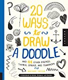 20 Ways to Draw a Doodle and 44 Other Zigzags, Twirls, Spirals, and Teardrops: A Sketchbook for...