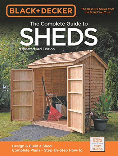Black & Decker The Complete Guide to Sheds 3rd Edition (Black & Decker Complete Guide)