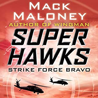 Strike Force Bravo                   By:                                                                                                                                 Mack Maloney                               Narrated by:                                                                                                                                 Charles Lawrence                      Length: 10 hrs and 3 mins     1 rating     Overall 3.0