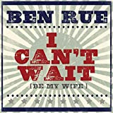 I Can't Wait (Be My Wife)