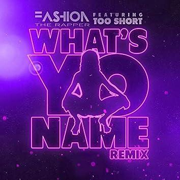 What's Yo Name (Remix)