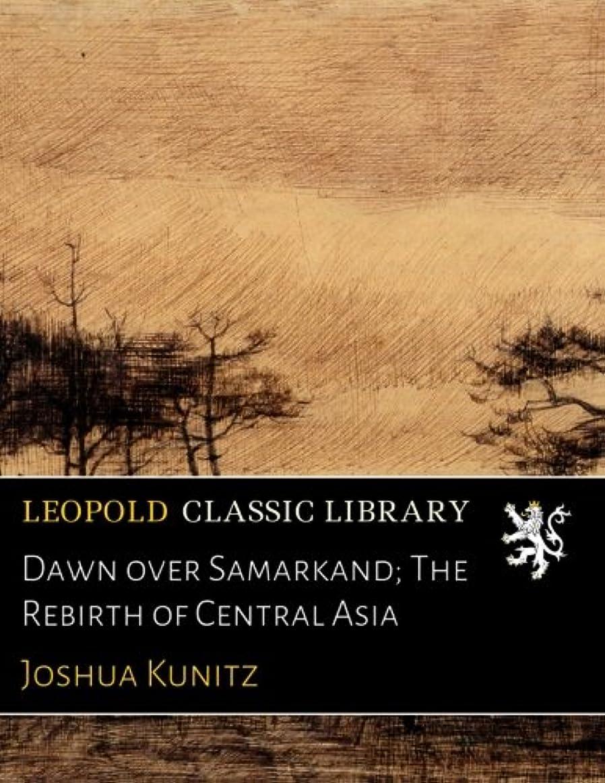 真珠のような茎ホイットニーDawn over Samarkand; The Rebirth of Central Asia