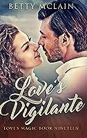 Love's Vigilante: Large Print Hardcover Edition
