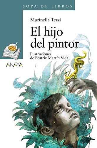 El hijo del pintor (LITERATURA INFANTIL (6-11 años) - Sopa de Libros)